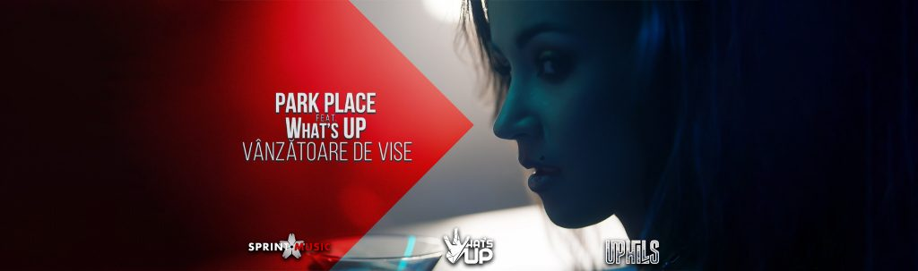 PARK PLACE ft. WHAT'S UP - Vanzatoare de vise