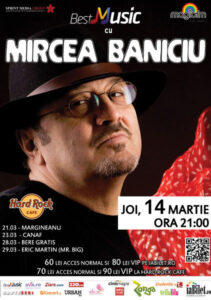 BestMusic cu Mircea Baniciu @ Hard Rock Cafe. Organizator: Sprint Media - 14 martie, orele 21.00