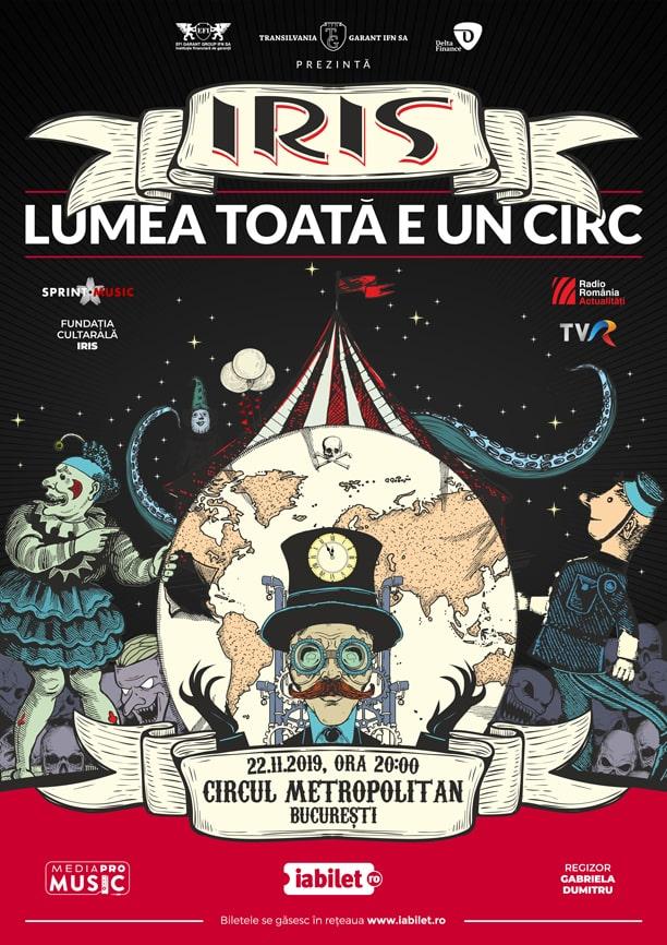 Concert LUMEA TOATĂ E UN CIRC - Circul Metropolitan Bucuresti 22.11.2019, ora 20:00, Regizor: Gabriela Dumitru (by Fundația Culturală IRIS)
