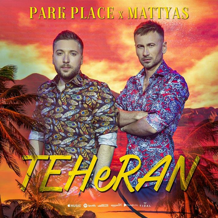 Park Place ft. MATTYAS - TEHeRAN