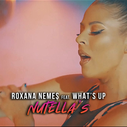 ROXANA-NEMES-ft.-WHAT'S-UP---Nutella's-420